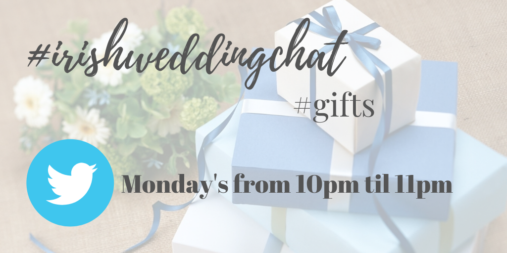 Twitter hour #irishweddingchat topic gifts for newlyweds