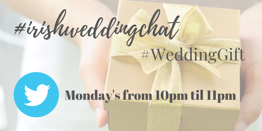 Twitter Hour - Irish Wedding Chat - Wedding gifts
