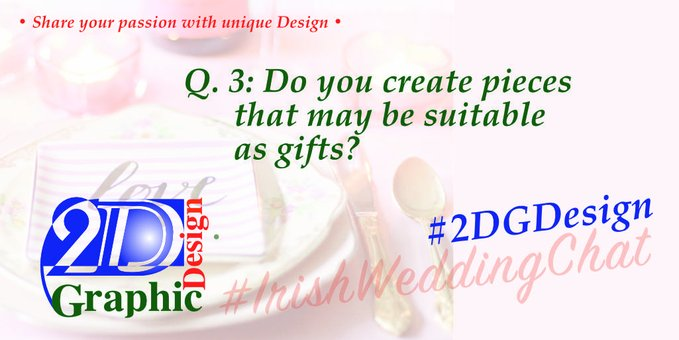 Q 3: Do you create pieces that may be suitable as gifts?