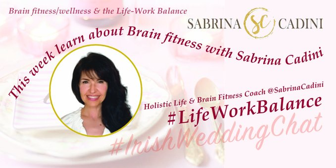 Brain Fitness Wellness and the Life-Work Balance - Sabrina Cadini-Holistic Life and Brain Fitness Coach