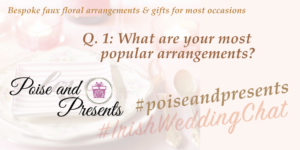 What are your most popular arrangements? #poiseandpresents #irishweddingchat