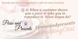 When a customer shows you a piece & asks you to  reproduce it. What do you do? #PoiseandPresents #IrishWeddingChat