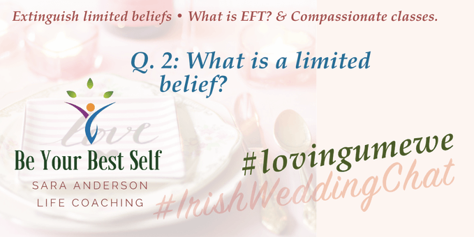 2. What is a limited belief? #irishweddingchat