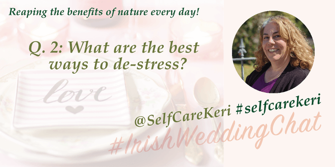 Reap the benefits of nature Q2: What are the best ways to de-stress