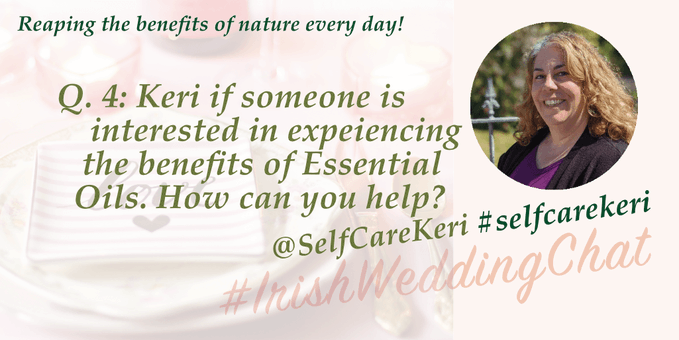 Reap the benefits of nature Q4: Keri, if someone is interested in experiencing the benefits of Essential Oils. How can you help?