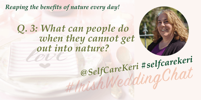 Reap the benefits of nature Q3: What can people do when they cannot get out into nature?