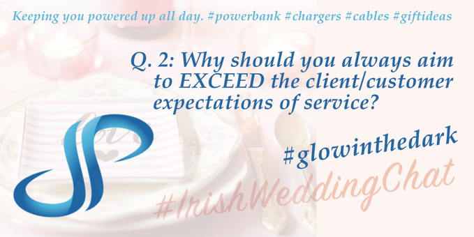 Q2; Why should you always aim to EXCEED the client/customer expectations of service? Subbytech - Irishweddingchat