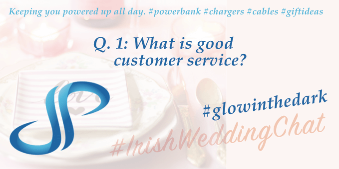 Q1: What is good customer service? - Subbytech - Irish Wedding Chat