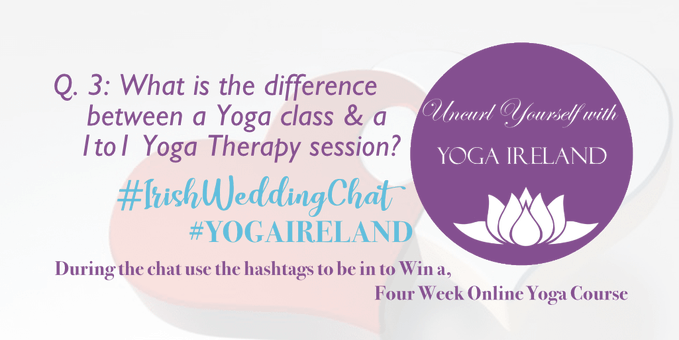 Q3 for Yoga Ireland: What is the difference between a Yoga Class and a Yoga Therapy session? | Irish Wedding Chat