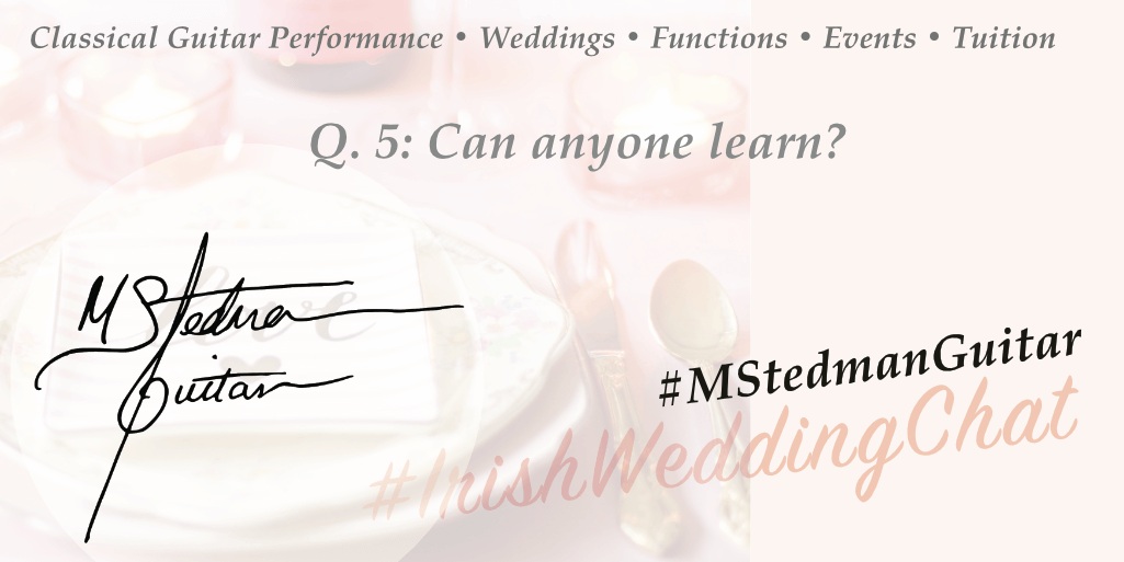 Q5: Can anyone learn? Q & A with Michael Stedman Guitarist | Featured Business on Irish Wedding Chat