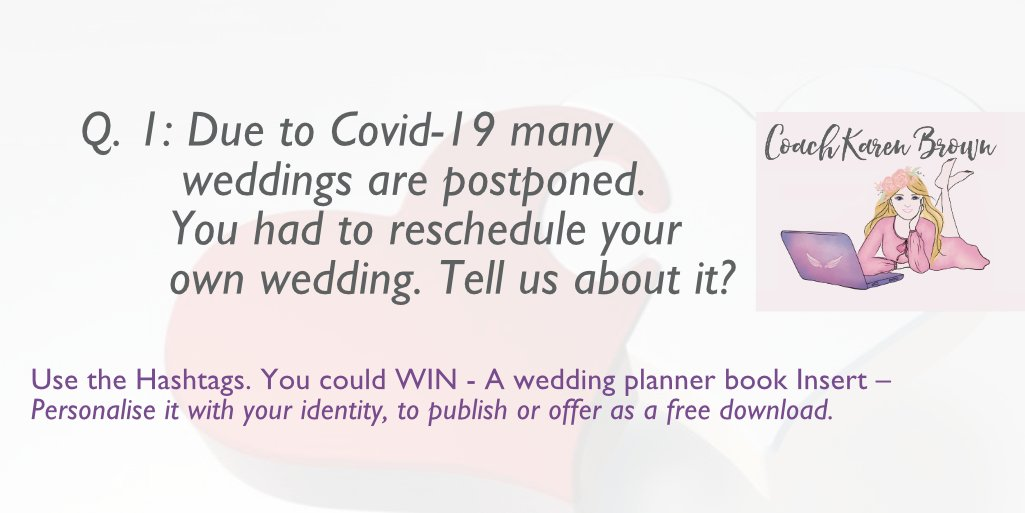 Q1: Due to Covid-19 many weddings are postponed. You had to reschedule your own wedding. Tell us about it?  Publish your Book | Karen Brown. Coach, Author and Publisher