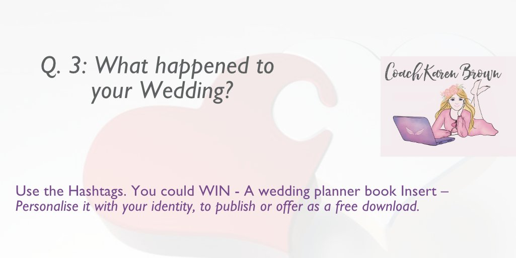 Q3: What happened to your Wedding? Publish your Book | Karen Brown. Coach, Author and Publisher