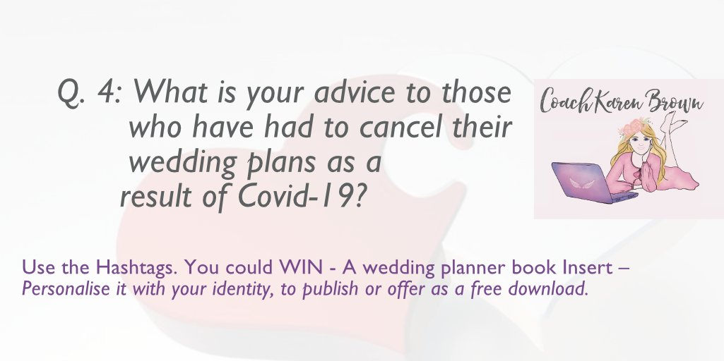 Q4: What is your advice to those who have had to cancel their wedding plans as a result of Covid-19? Publish your Book | Karen Brown. Coach, Author and Publisher