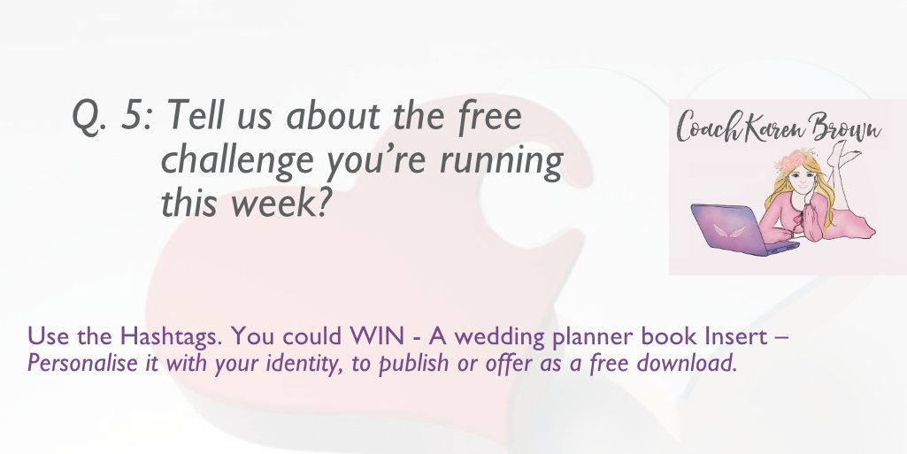 Q5: Tell us about the free challenge you're running this week? Publish your Book   Karen Brown. Coach, Author and Publisher