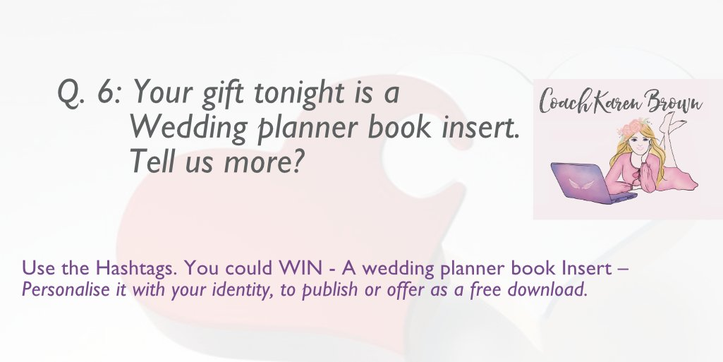Q6: Your gift tonight is a Wedding planner book insert. Tell us more? Publish your Book | Karen Brown. Coach, Author and Publisher