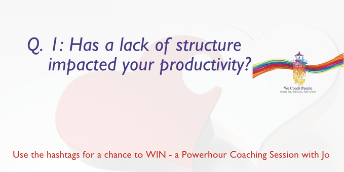 Q1: Has a lack of structure impacted your productivity? We Coach People | Irish Wedding Chat